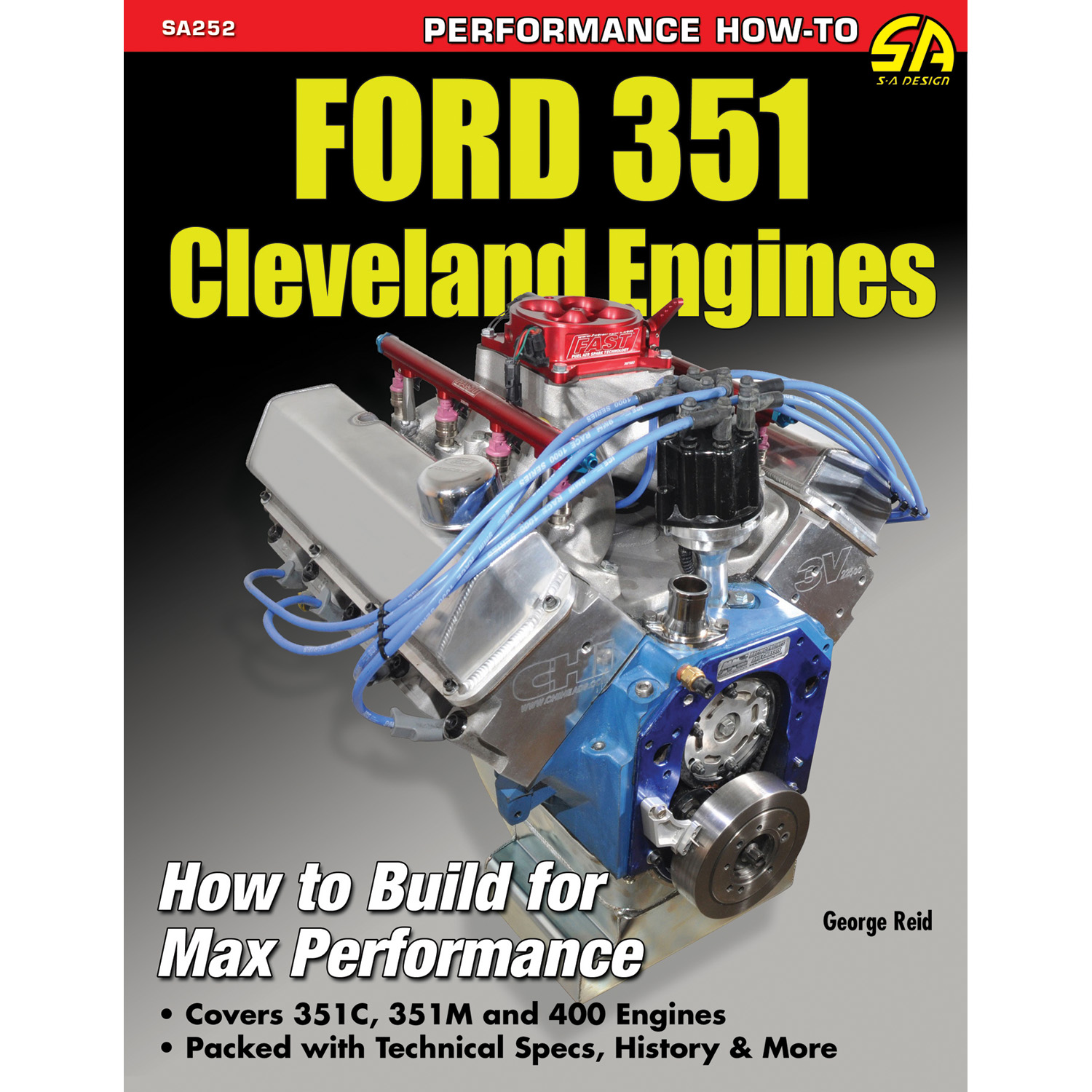 SA Design, Ford 351 Cleveland Engines - How to Build for Max
