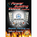 Power Building Videos, Heads, Porting & Valve Trains, DVD