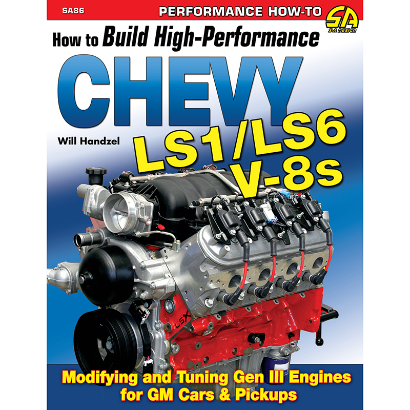 Ls1 Engine History: SA Design, How To Build High Perf. Chev LS1/LS6 V8s Book